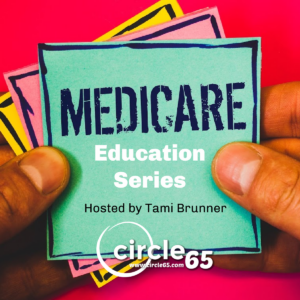 Medicare Parts Explained, Medicare Education Series, Circle 65